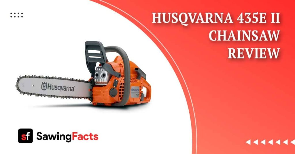 Husqvarna 435e II Chainsaw Review