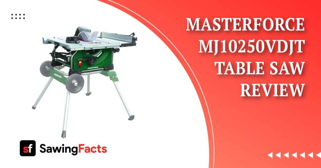 Masterforce MJ10250VDJT Table Saw Review