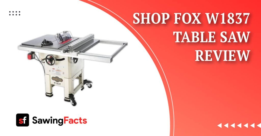 Shop Fox W1837 Table Saw Review