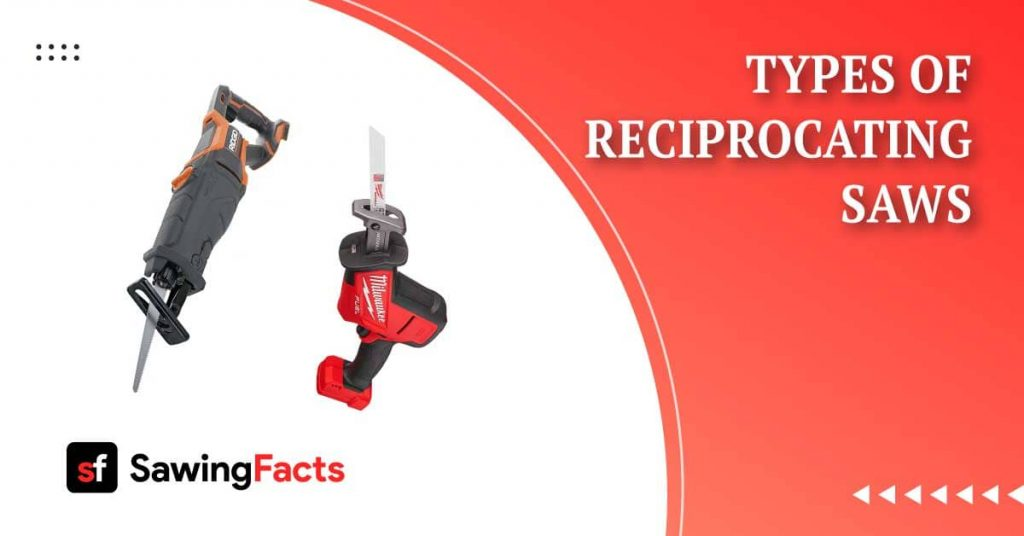 Types of Reciprocating Saws