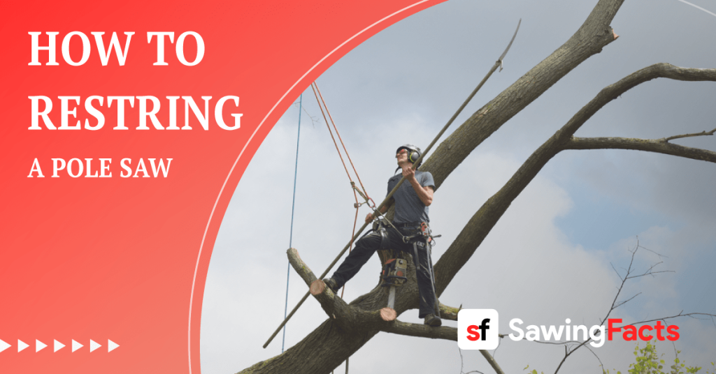 How to Restring a Pole Saw