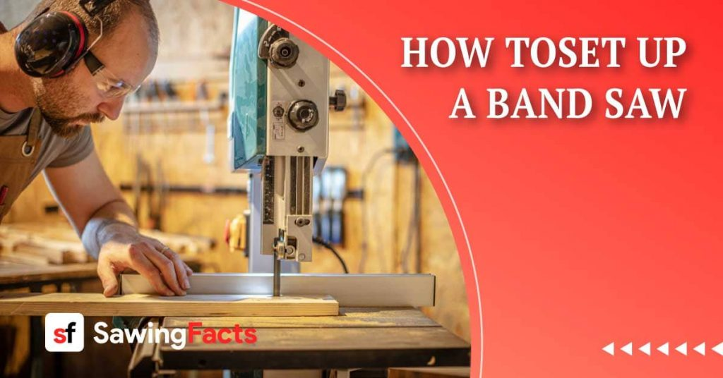 How To Set Up A Band Saw